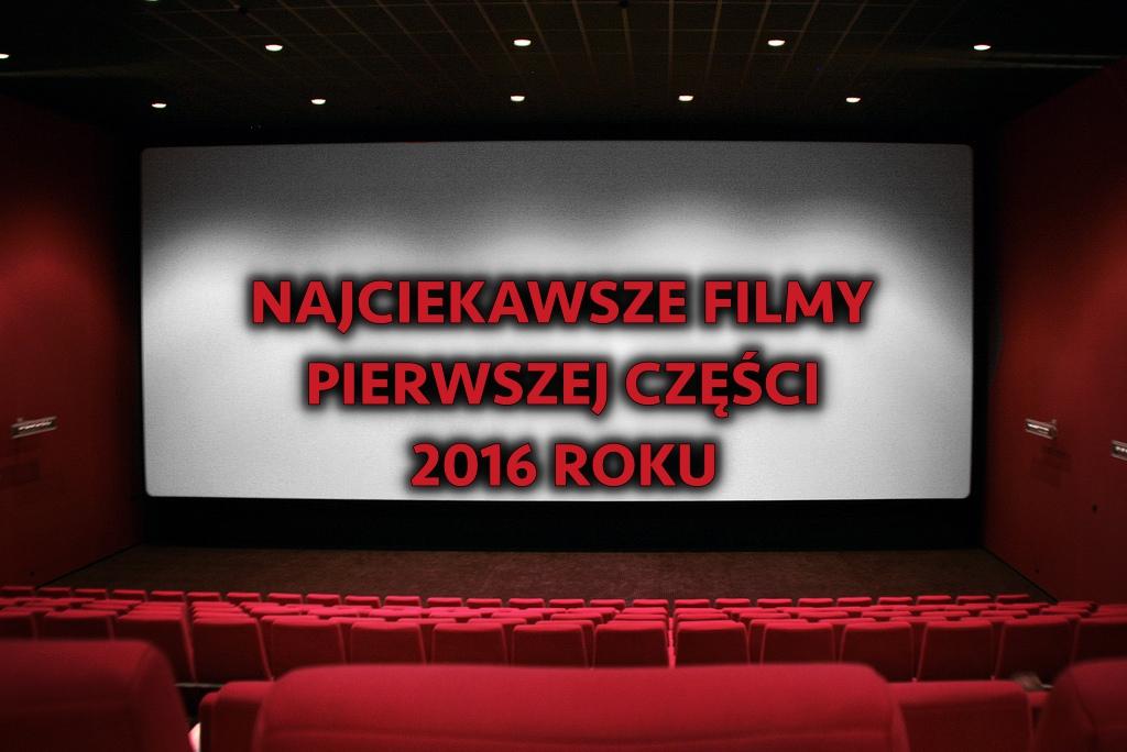 Najciekawsze filmowe premiery pierwszej części roku