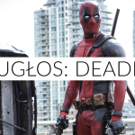 #DwuGłos: Deadpool