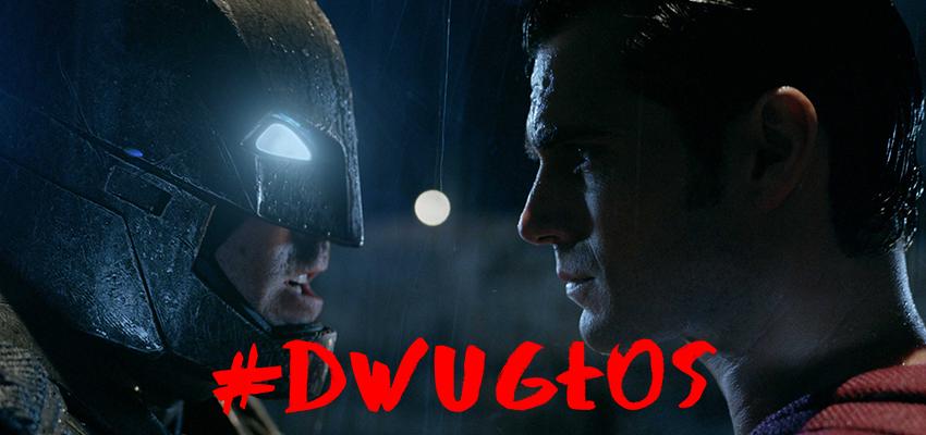#DwuGłos: Batman vs Superman: Świt Oczekiwań