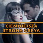"""""""Ciemniejsza Strona Greya"""" już w kinach…"""
