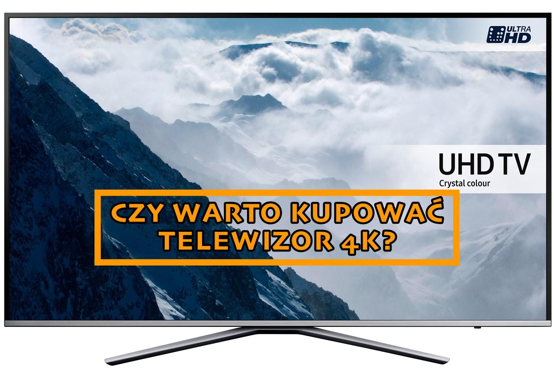 Czy warto kupować telewizor 4k?
