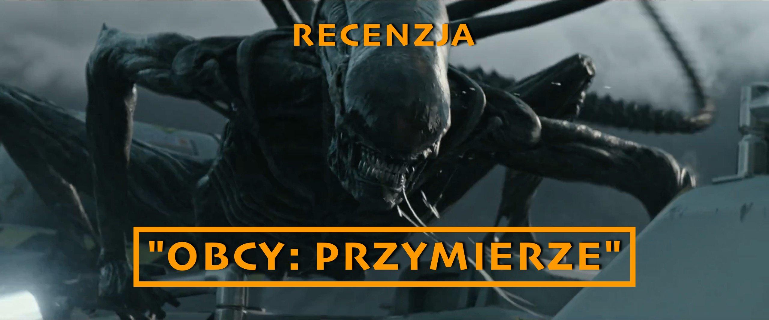 """Nie taki Alien straszny jak go modyfikują – recenzja """"Obcy: Przymierze"""""""