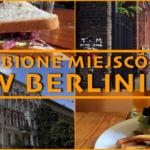 Moje magiczne miejsca w Berlinie