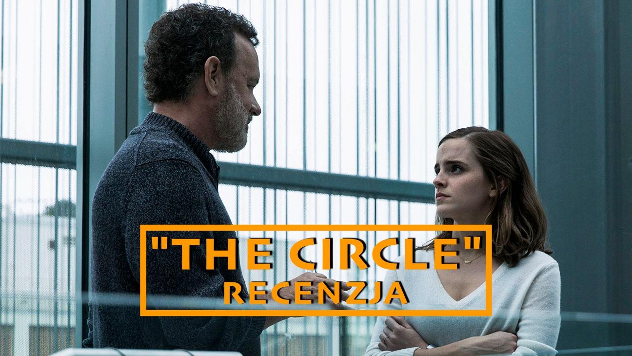 """W kręgu braku prywatności – recenzja filmu """"The Circle"""""""