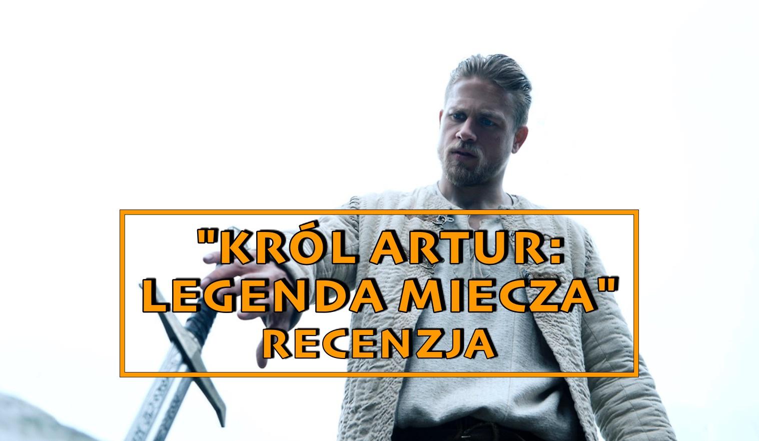 """Podano do okrągłego stołu – recenzja filmu """"Król Artur"""" + chodźcie ze mną do kina!"""