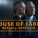 """Domek z kart się rozpada – o 5. sezonie """"House of Cards"""""""