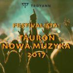 Festivalista: Tauron Nowa Muzyka 2017
