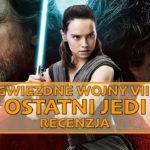 """Moc gaśnie – recenzja filmu """"Gwiezdne Wojny: Ostatni Jedi"""""""