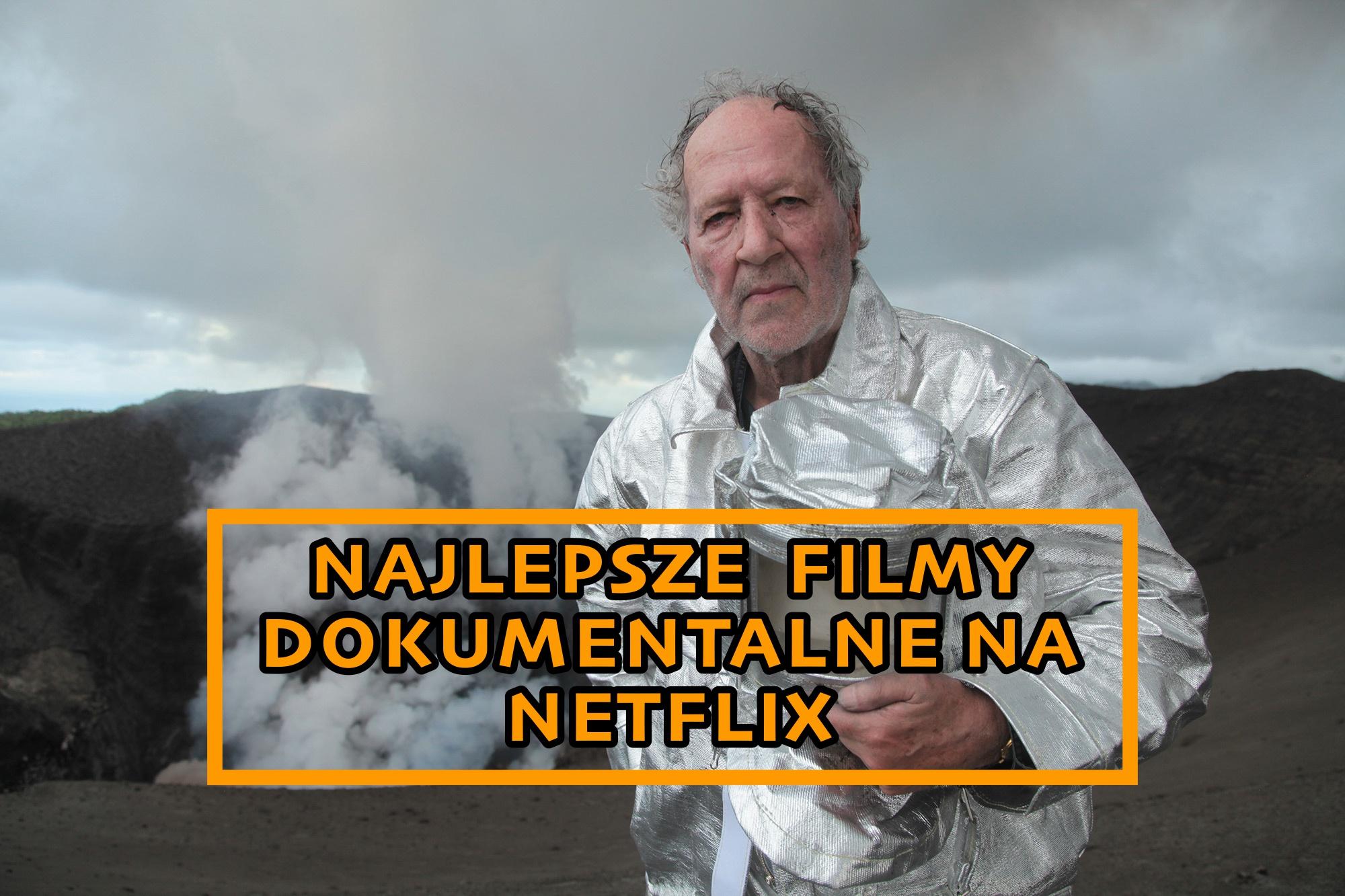 Najlepsze filmy dokumentalne na Netflix