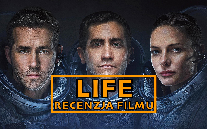 """Życie jest nowelą, całkiem wrogą, czyli recenzja """"Life"""""""