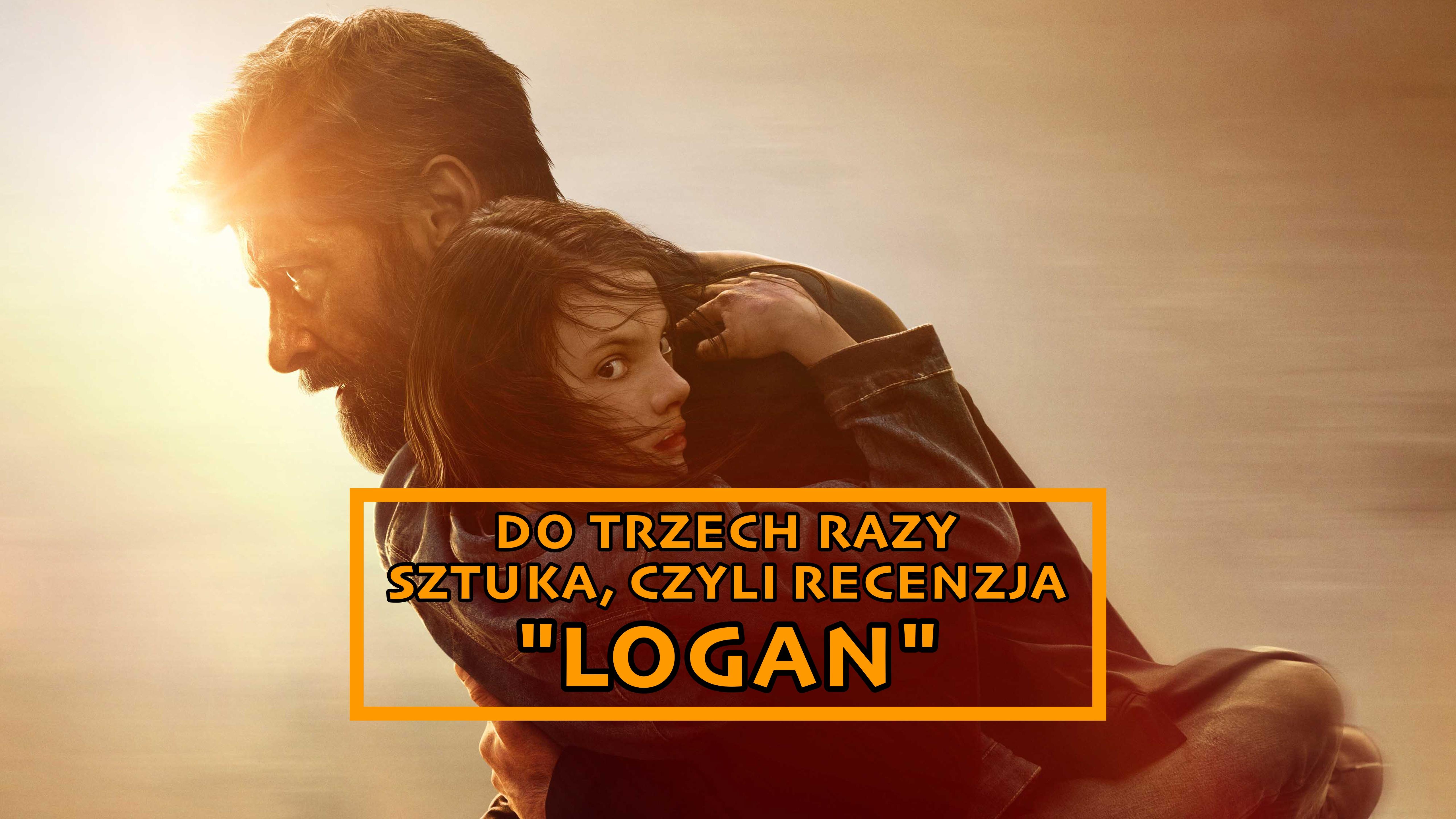 """""""Logan"""", czyli zmierzch i nadzieja mutantów"""