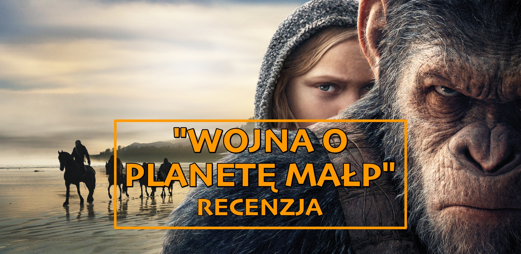 """Człowiek małpie człowiekiem, czyli recenzja filmu """"Wojna o Planetę Małp"""""""
