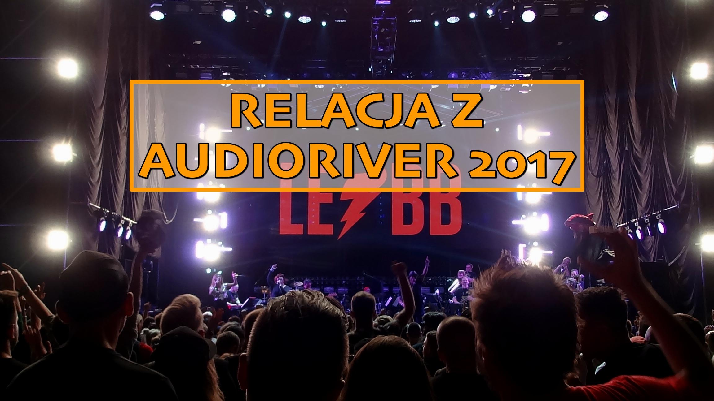 Pamiętniki z płockich wakacji – relacja z festiwalu Audioriver 2017
