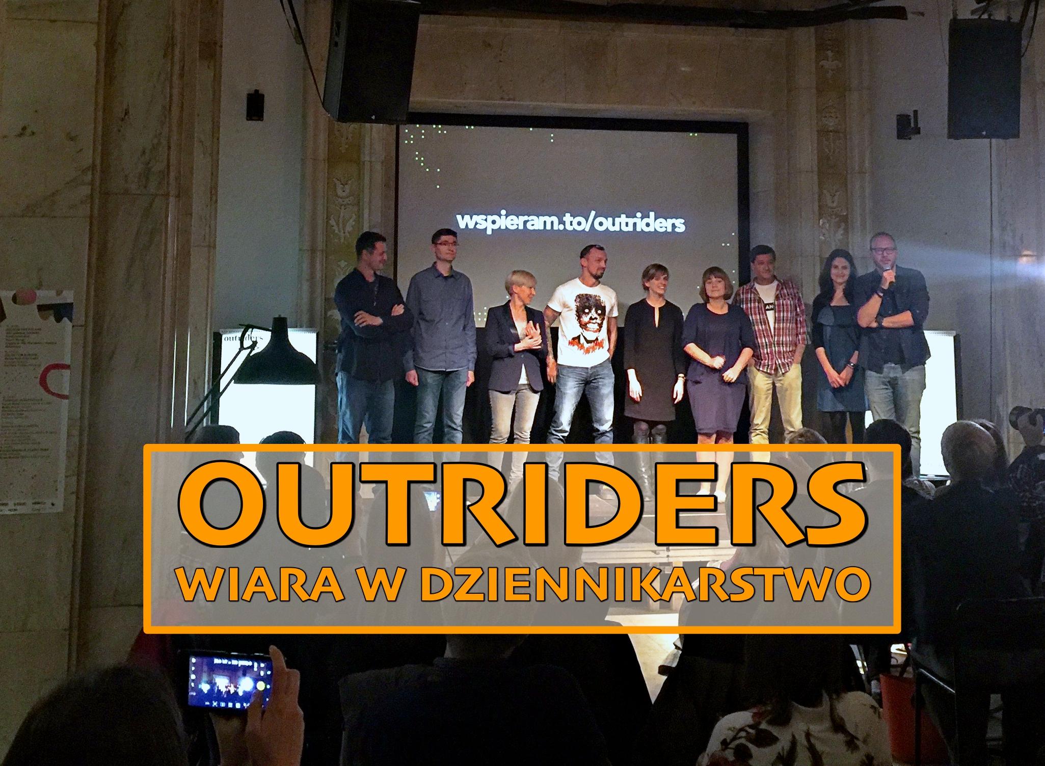 Przywrócić zaufanie do dziennikarstwa – Outriders idą coraz szerzej