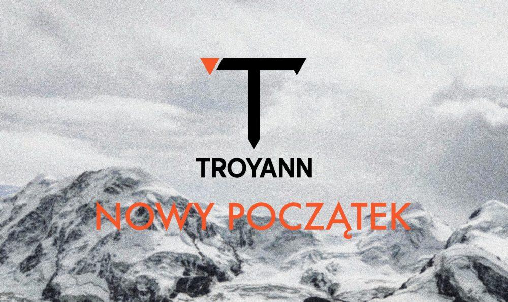 Przed wami zupełnie nowy Troyann