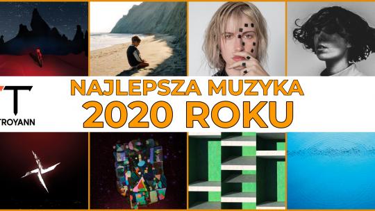 Najlepsza muzyka 2020 roku